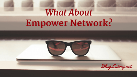 What About Empower Network