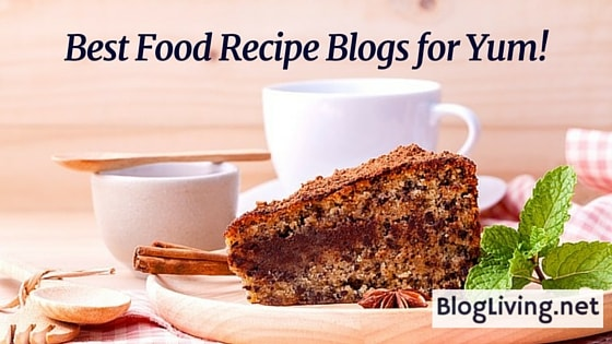 Best food recipe blogs for yum blogliving best food recipe blogs for yum forumfinder Gallery