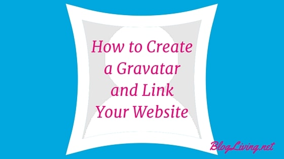 How to Create a Gravatar and Link Your Website