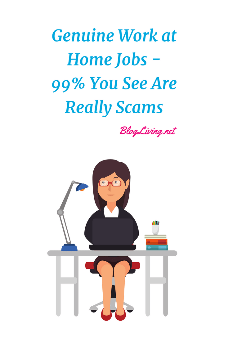 Genuine Work at Home Jobs - 99% Yous See Are Really Scams